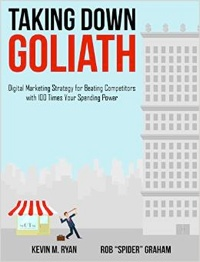 <i>Taking Down Goliath</I> Is Digital 101 For The Davids Of Business